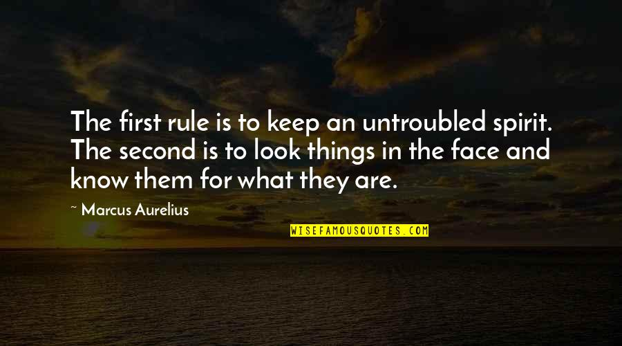 Roots Of Coincidence Quotes By Marcus Aurelius: The first rule is to keep an untroubled