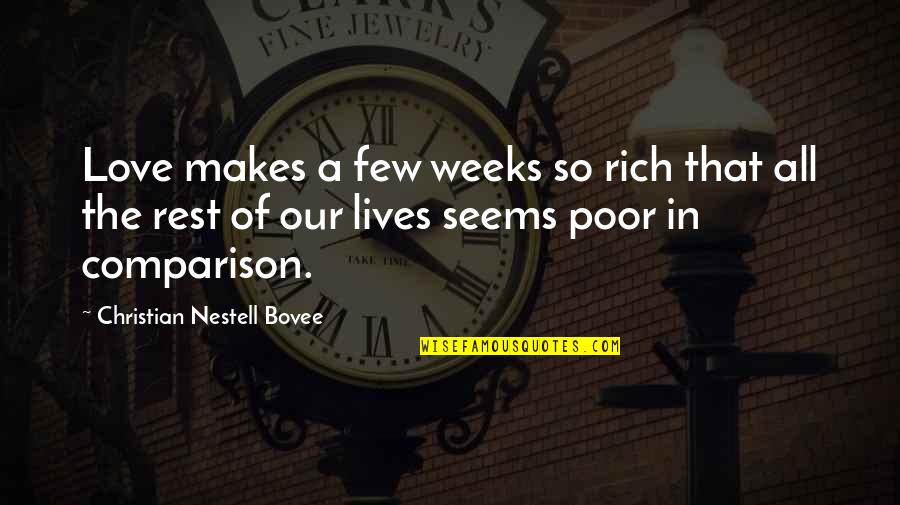 Ropes Course Quotes By Christian Nestell Bovee: Love makes a few weeks so rich that