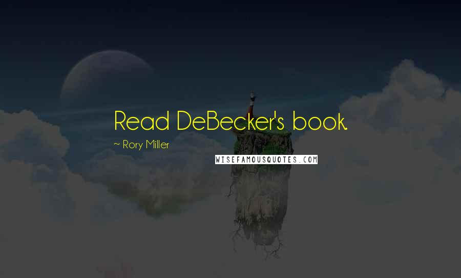 Rory Miller quotes: Read DeBecker's book.