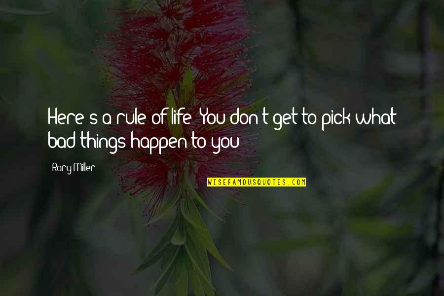 Rory Miller Quotes By Rory Miller: Here's a rule of life: You don't get