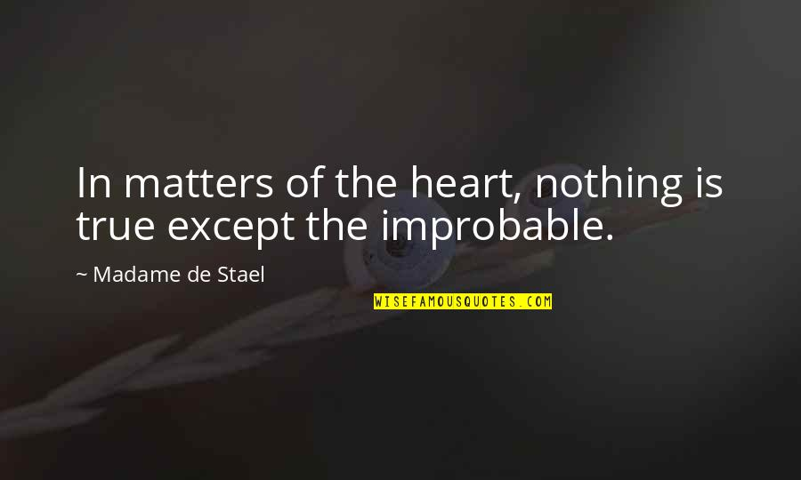 Rosamond's Quotes By Madame De Stael: In matters of the heart, nothing is true