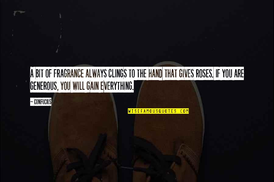 Rose In Hand Quotes By Confucius: A bit of fragrance always clings to the
