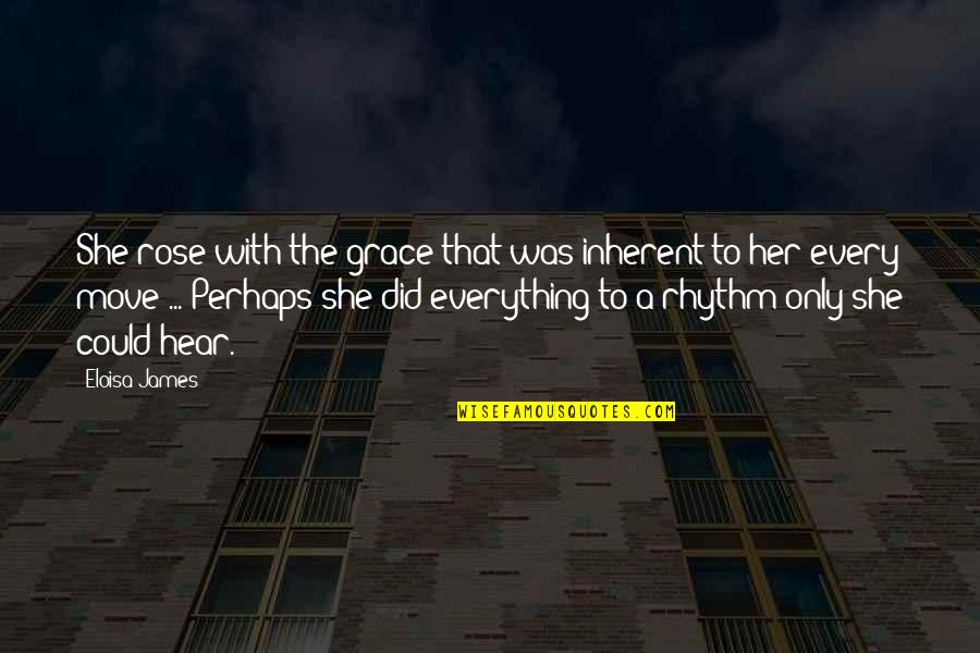 Rose With Quotes By Eloisa James: She rose with the grace that was inherent