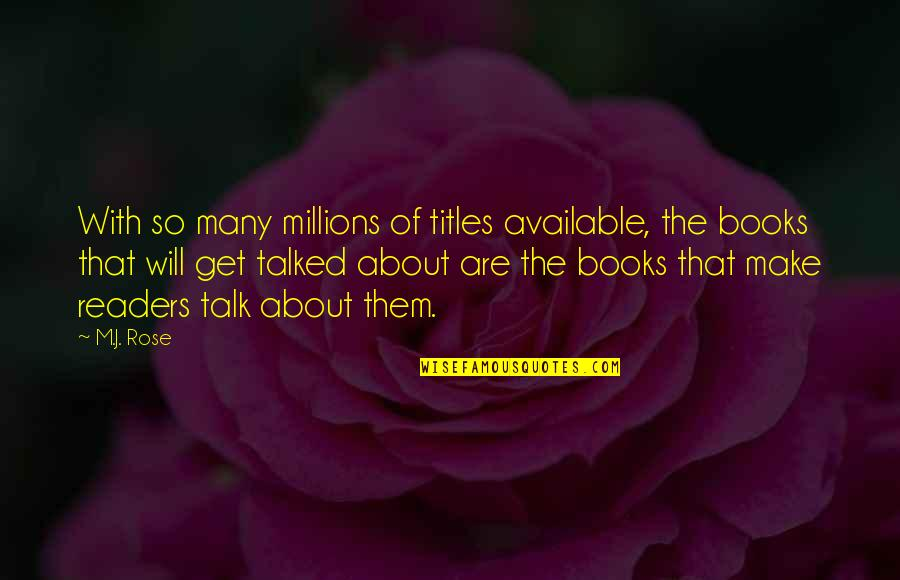 Rose With Quotes By M.J. Rose: With so many millions of titles available, the