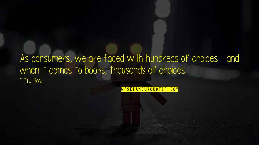 Rose With Quotes By M.J. Rose: As consumers, we are faced with hundreds of