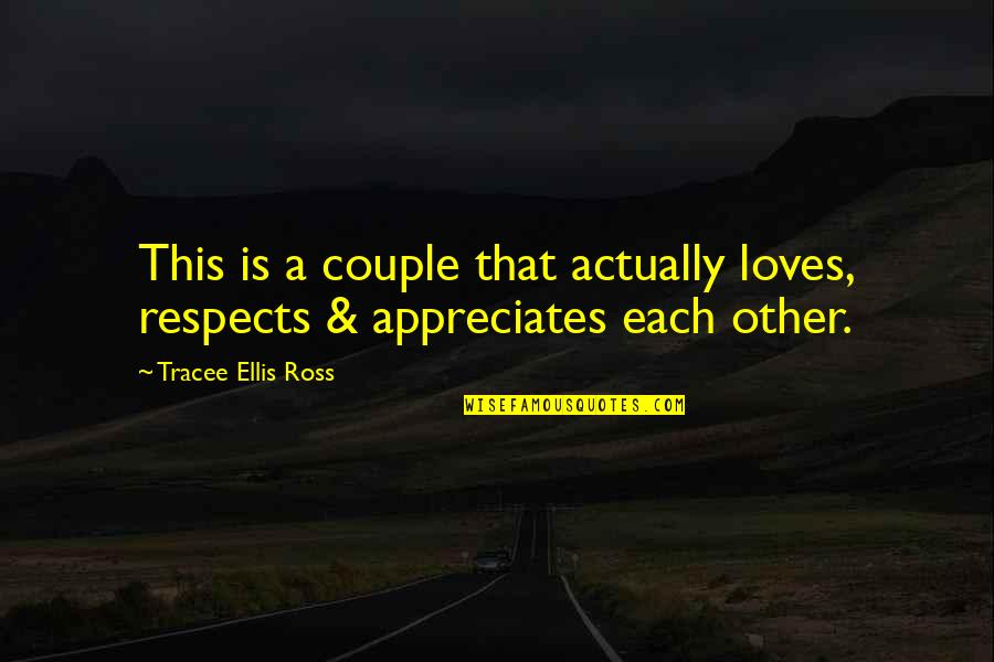 Ross Love Quotes By Tracee Ellis Ross: This is a couple that actually loves, respects
