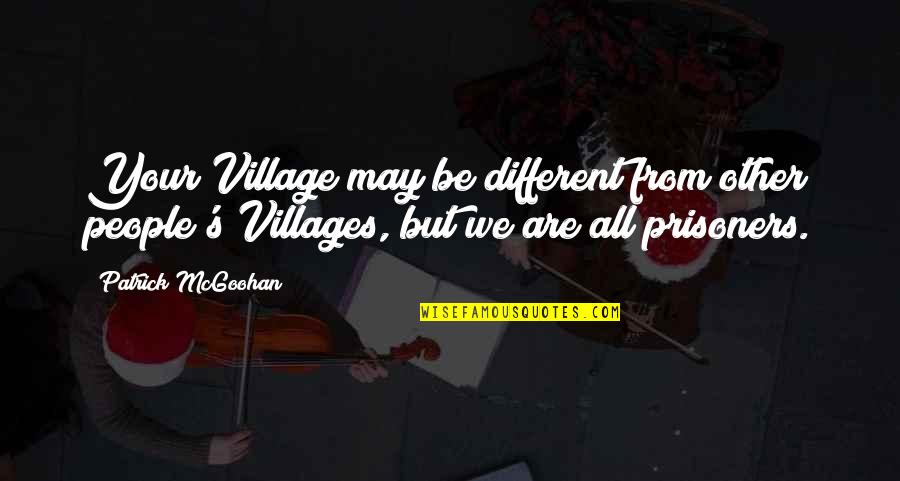 Rotella Golf Quotes By Patrick McGoohan: Your Village may be different from other people's