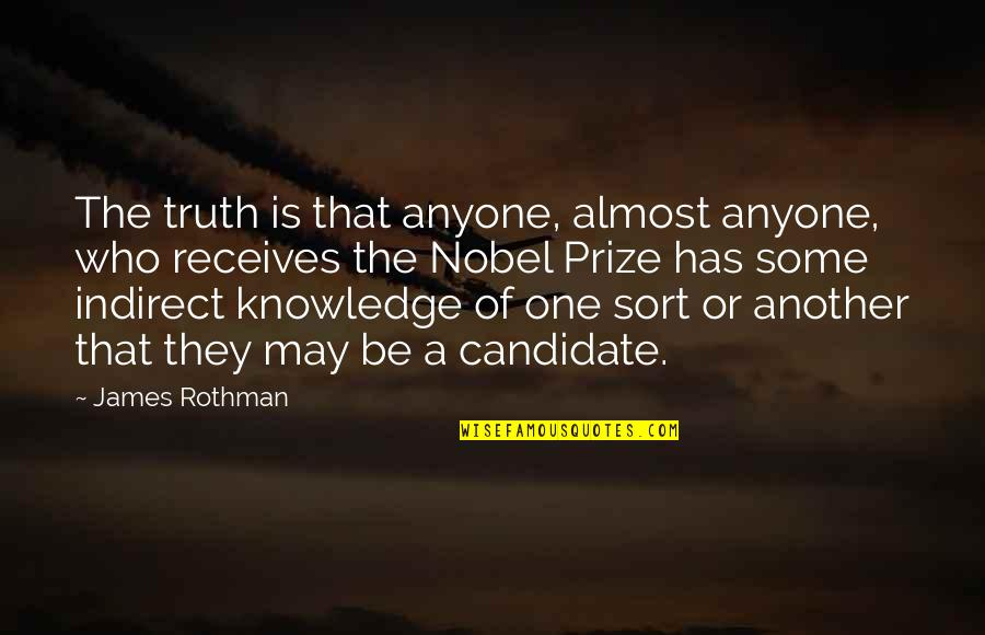 Rothman's Quotes By James Rothman: The truth is that anyone, almost anyone, who