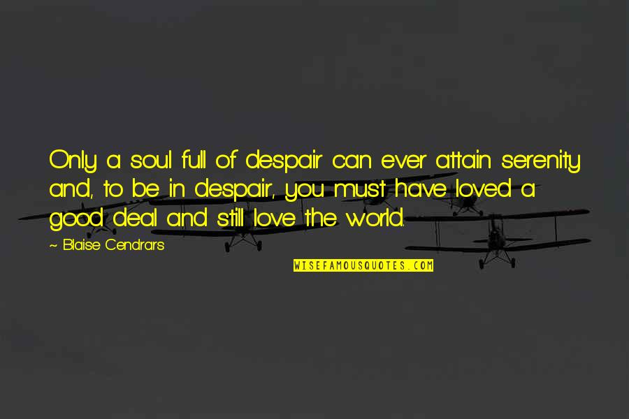 Rowf's Quotes By Blaise Cendrars: Only a soul full of despair can ever
