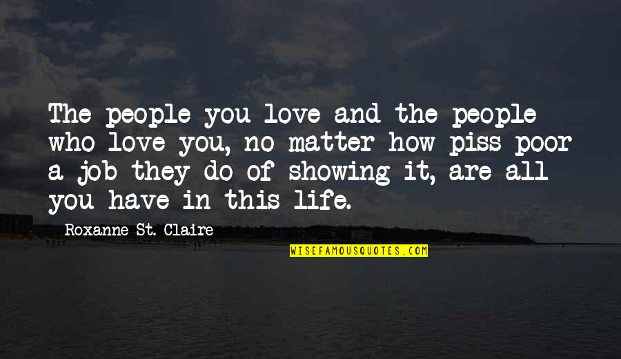 Roxanne Quotes By Roxanne St. Claire: The people you love and the people who