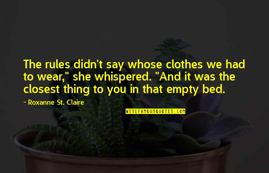 Roxanne Quotes By Roxanne St. Claire: The rules didn't say whose clothes we had