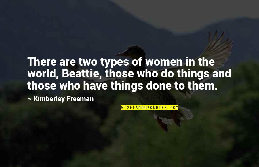 Roy Slater Quotes By Kimberley Freeman: There are two types of women in the