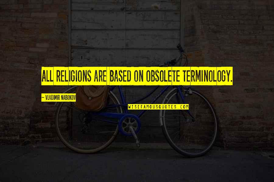 Royals Mlb Quotes By Vladimir Nabokov: All religions are based on obsolete terminology.