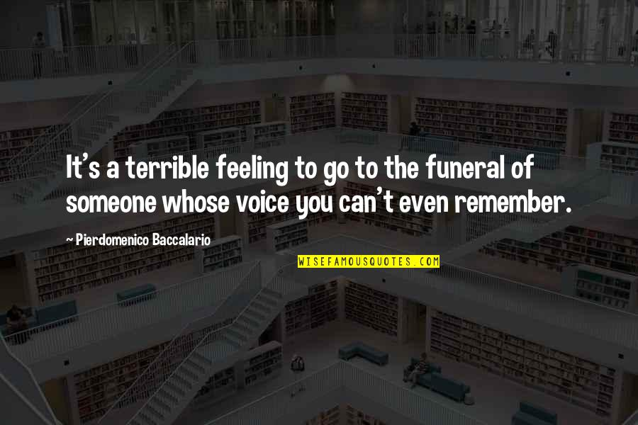 Rsh Quotes By Pierdomenico Baccalario: It's a terrible feeling to go to the
