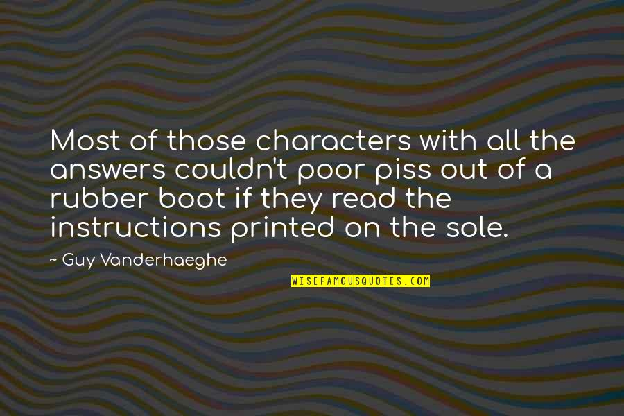 Rubber Boot Quotes By Guy Vanderhaeghe: Most of those characters with all the answers