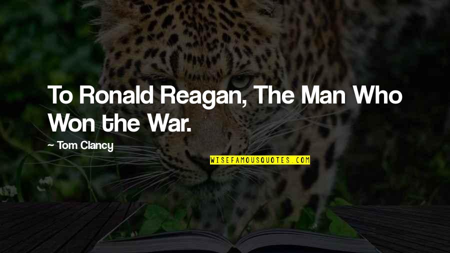 Rubber Roofing Quotes By Tom Clancy: To Ronald Reagan, The Man Who Won the