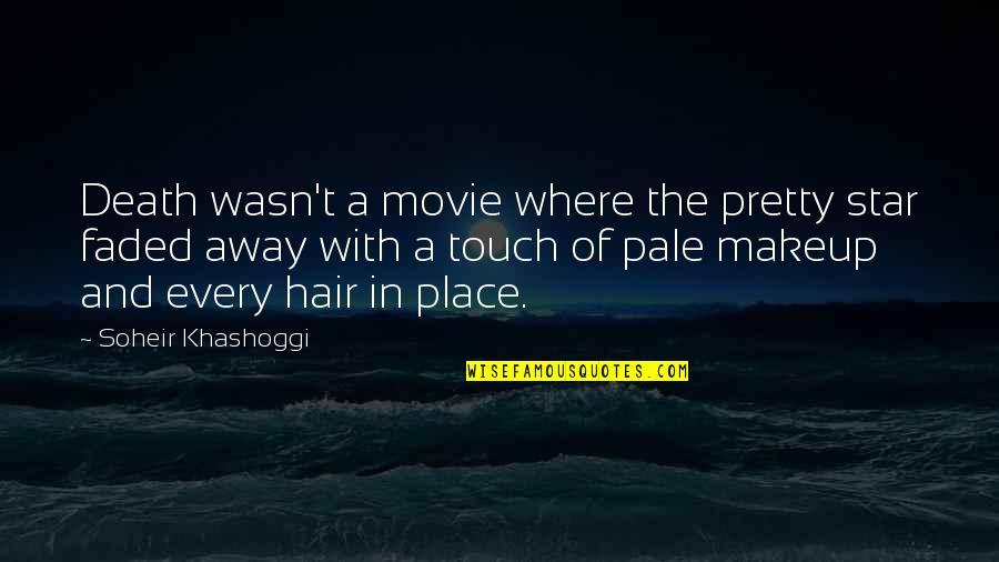 Ruby Daly Quotes By Soheir Khashoggi: Death wasn't a movie where the pretty star