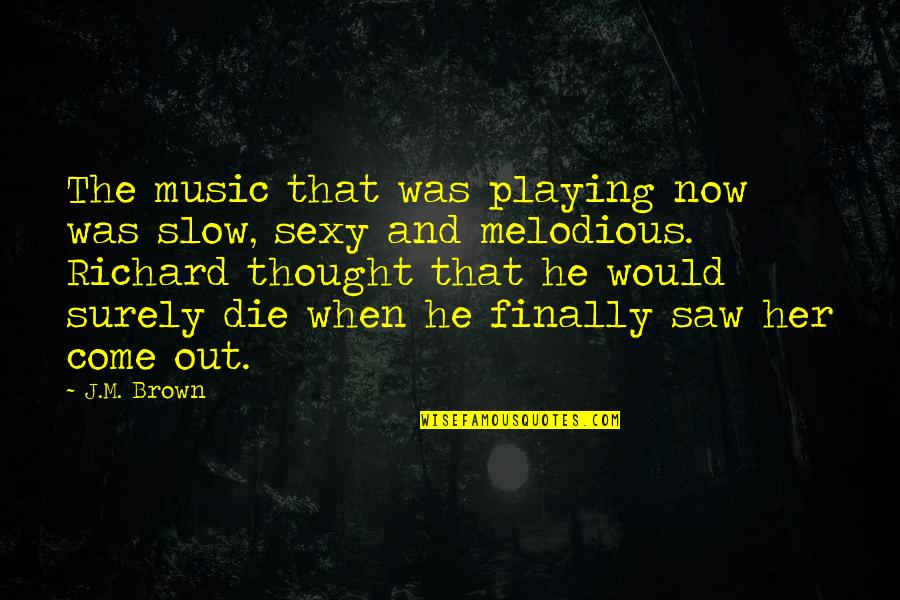 Ruby Rails Escape Quotes By J.M. Brown: The music that was playing now was slow,