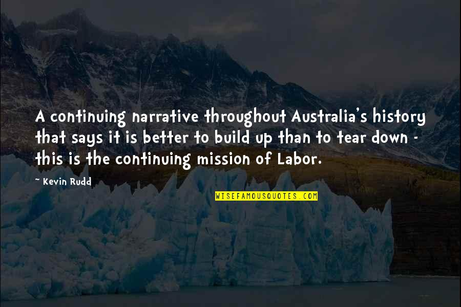 Rudd Quotes By Kevin Rudd: A continuing narrative throughout Australia's history that says