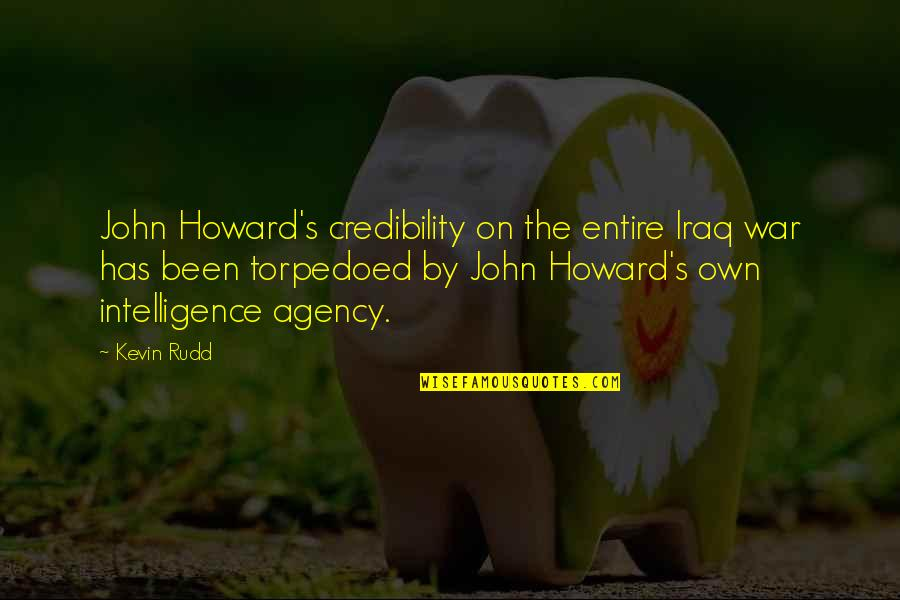 Rudd Quotes By Kevin Rudd: John Howard's credibility on the entire Iraq war