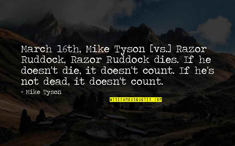 Ruddock Quotes By Mike Tyson: March 16th, Mike Tyson [vs.] Razor Ruddock, Razor