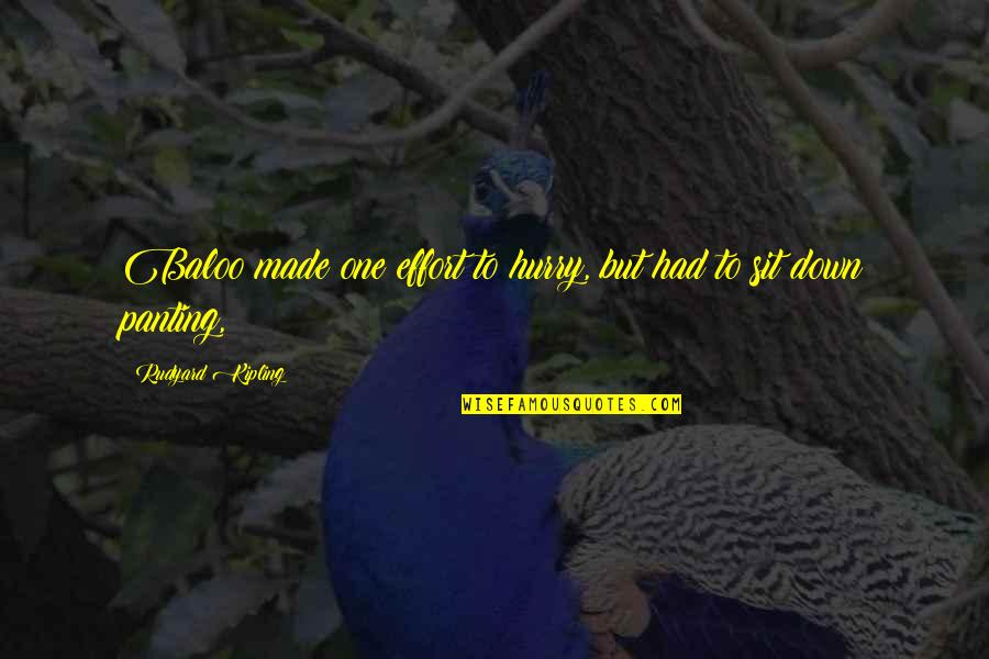Rudyard Quotes By Rudyard Kipling: Baloo made one effort to hurry, but had