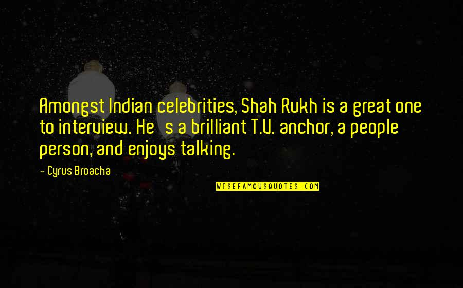 Rukh Quotes By Cyrus Broacha: Amongst Indian celebrities, Shah Rukh is a great