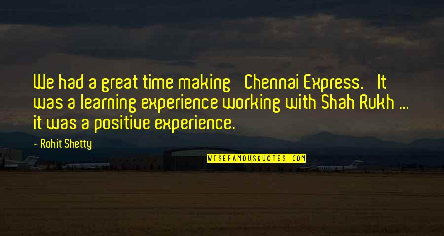 Rukh Quotes By Rohit Shetty: We had a great time making 'Chennai Express.'