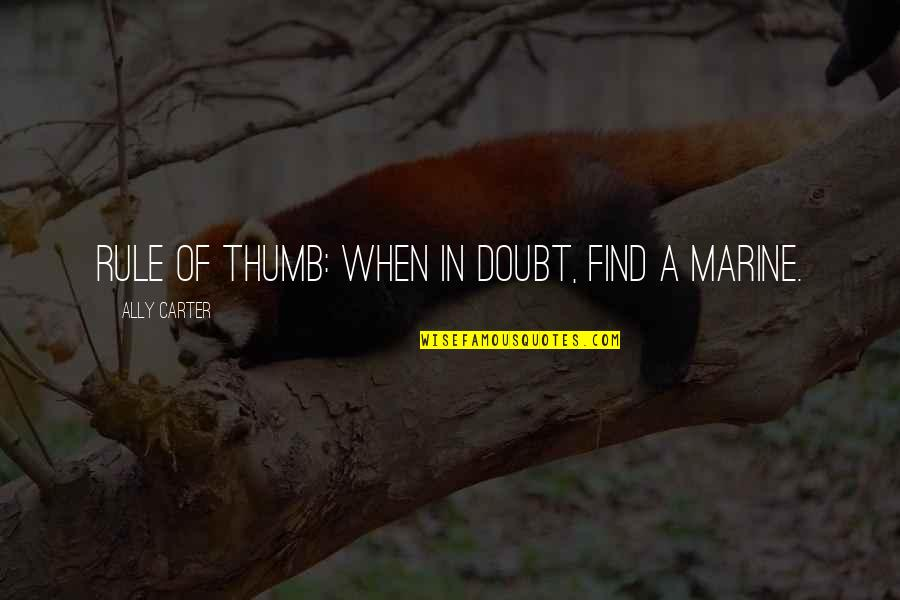 Rule Of Thumb Quotes By Ally Carter: Rule of thumb: when in doubt, find a