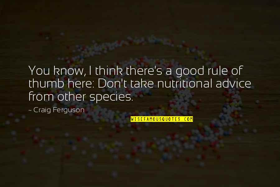 Rule Of Thumb Quotes By Craig Ferguson: You know, I think there's a good rule