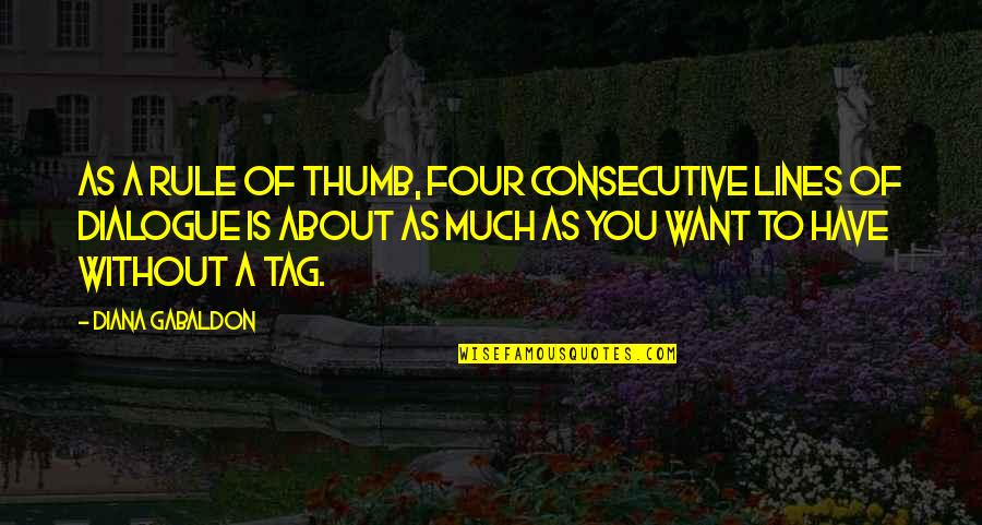 Rule Of Thumb Quotes By Diana Gabaldon: As a rule of thumb, four consecutive lines