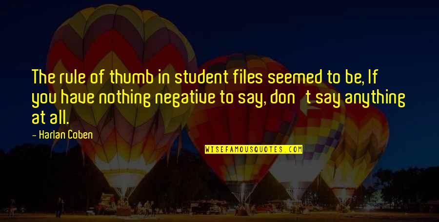 Rule Of Thumb Quotes By Harlan Coben: The rule of thumb in student files seemed