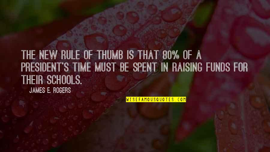Rule Of Thumb Quotes By James E. Rogers: The new rule of thumb is that 80%