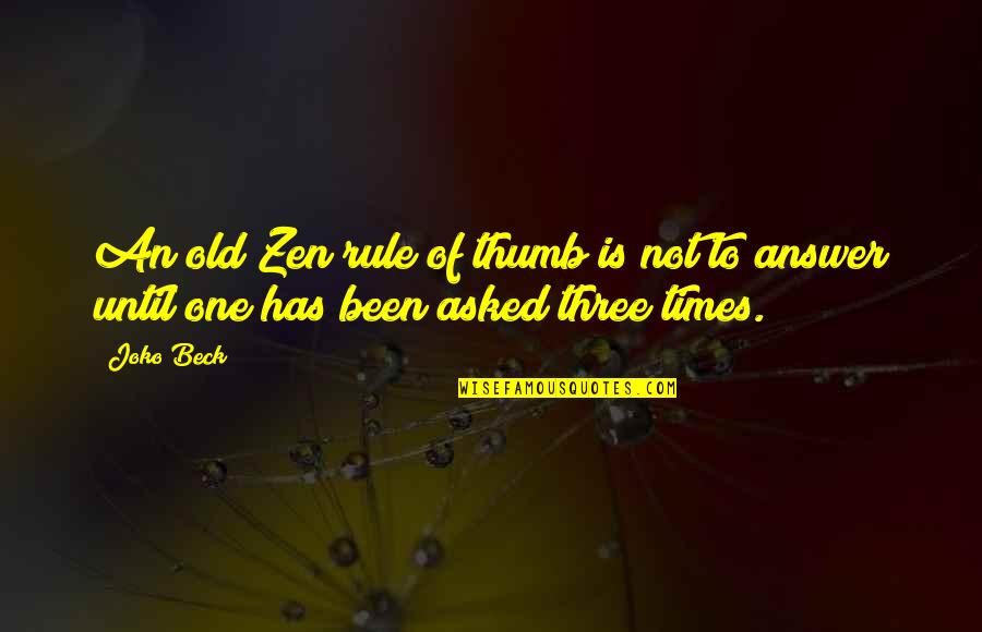 Rule Of Thumb Quotes By Joko Beck: An old Zen rule of thumb is not