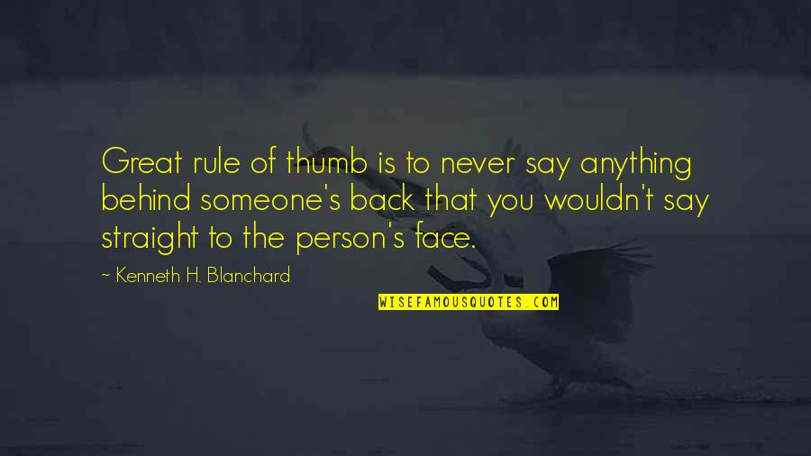 Rule Of Thumb Quotes By Kenneth H. Blanchard: Great rule of thumb is to never say