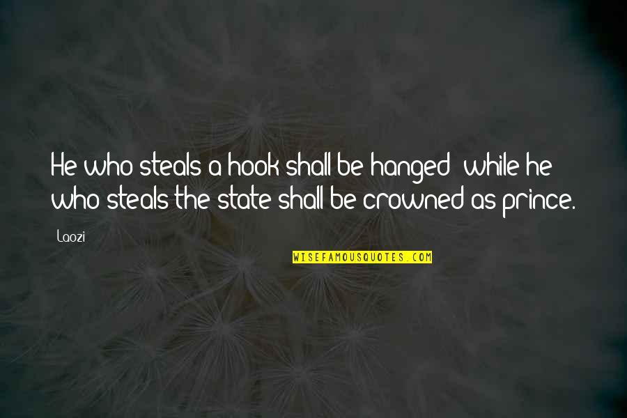 Rules Of Engagement Tv Quotes By Laozi: He who steals a hook shall be hanged;