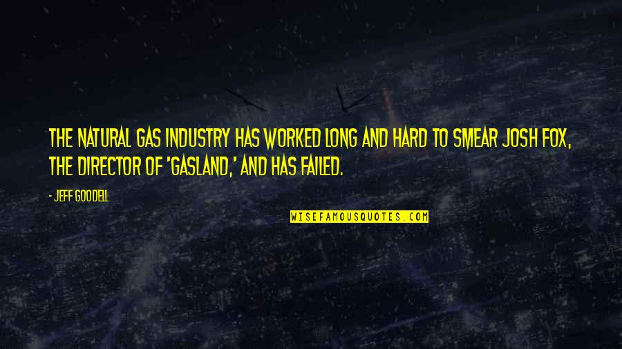 Rules Of Prey Quotes By Jeff Goodell: The natural gas industry has worked long and