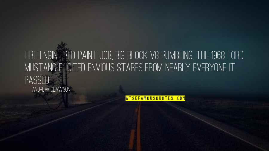 Rumbling Quotes By Andrew Clawson: Fire engine red paint job, big block V8