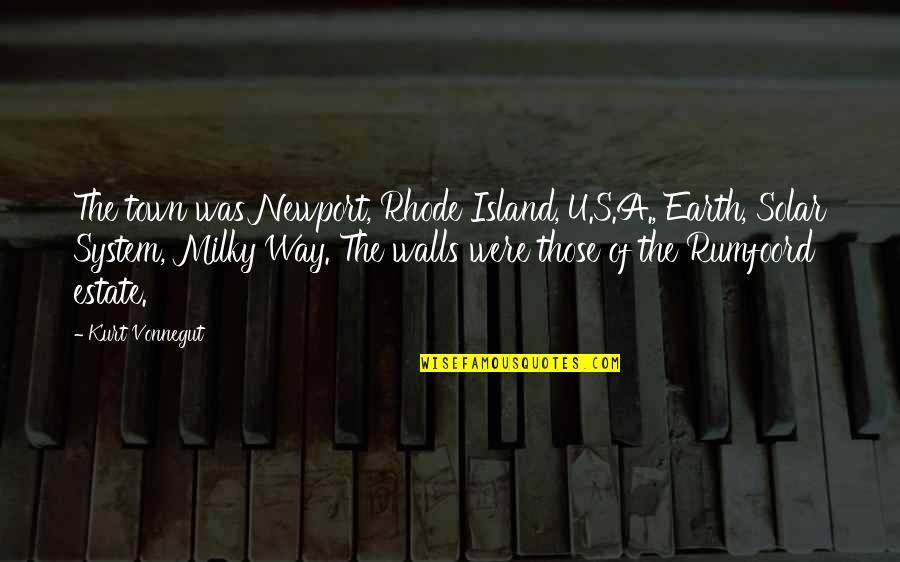 Rumfoord's Quotes By Kurt Vonnegut: The town was Newport, Rhode Island, U.S.A., Earth,