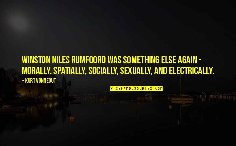 Rumfoord's Quotes By Kurt Vonnegut: Winston Niles Rumfoord was something else again -