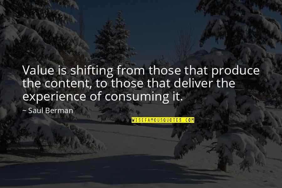 Rumi Funny Quotes By Saul Berman: Value is shifting from those that produce the