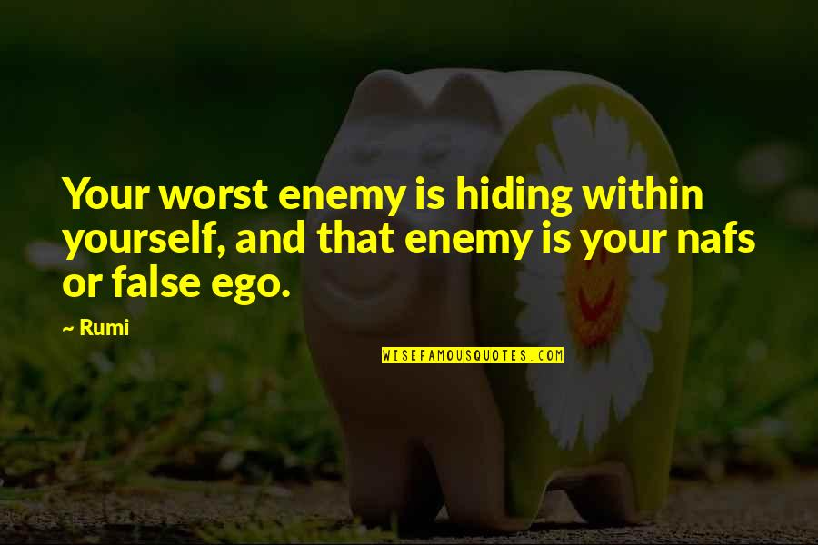 Rumi Quotes By Rumi: Your worst enemy is hiding within yourself, and