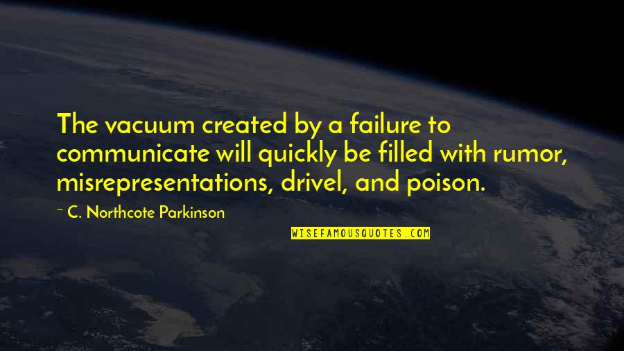Rumor Quotes By C. Northcote Parkinson: The vacuum created by a failure to communicate