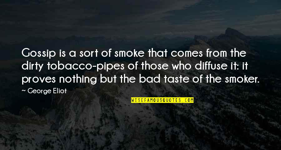 Rumor Quotes By George Eliot: Gossip is a sort of smoke that comes