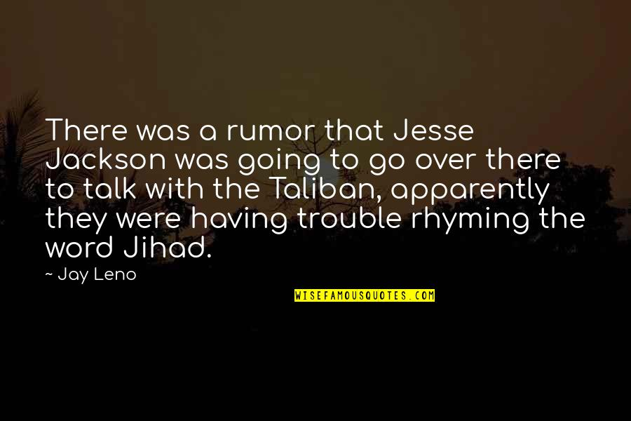 Rumor Quotes By Jay Leno: There was a rumor that Jesse Jackson was