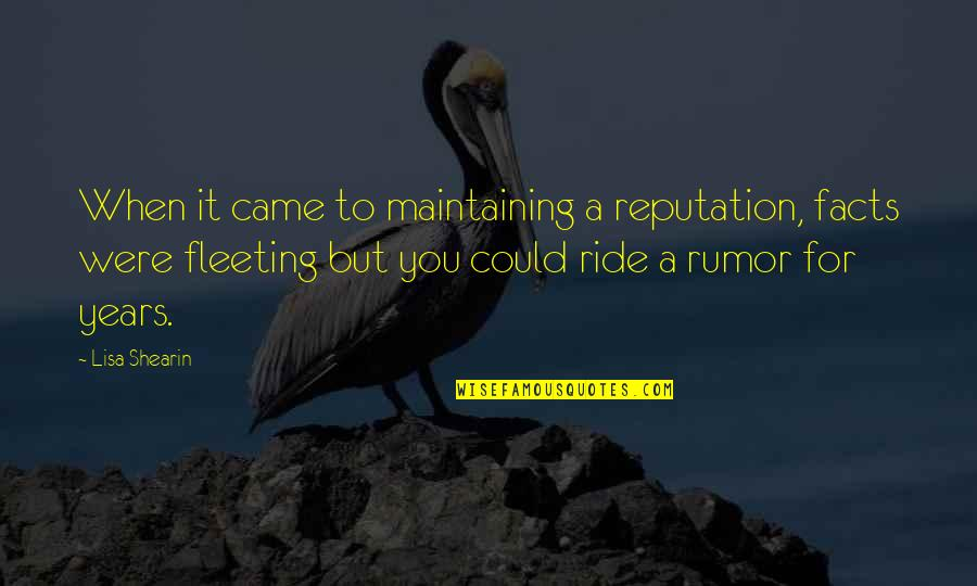Rumor Quotes By Lisa Shearin: When it came to maintaining a reputation, facts