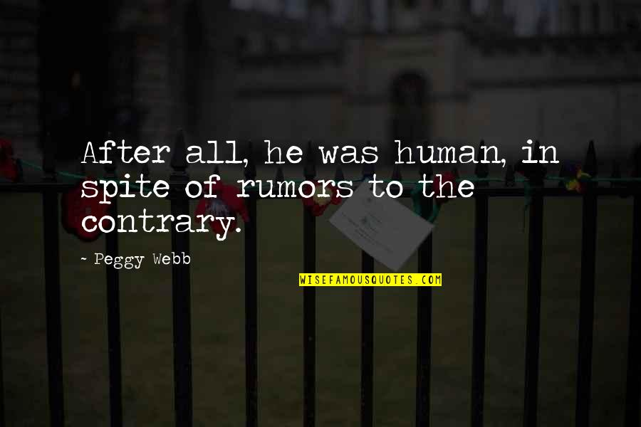 Rumor Quotes By Peggy Webb: After all, he was human, in spite of