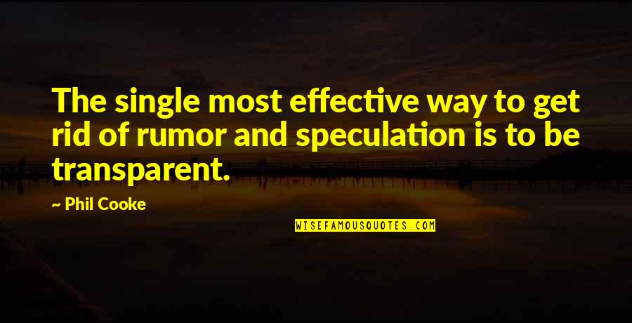 Rumor Quotes By Phil Cooke: The single most effective way to get rid