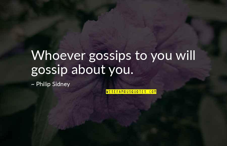 Rumor Quotes By Philip Sidney: Whoever gossips to you will gossip about you.