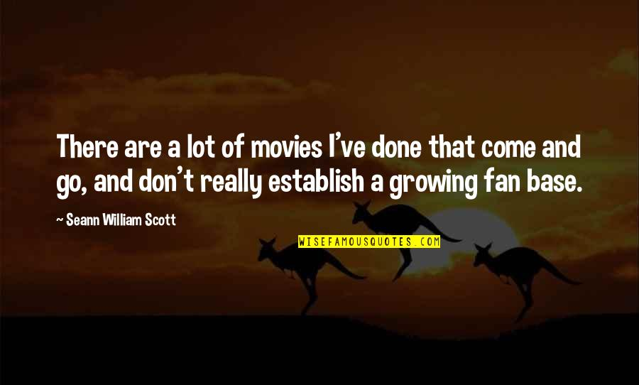 Run Eric Walters Quotes By Seann William Scott: There are a lot of movies I've done